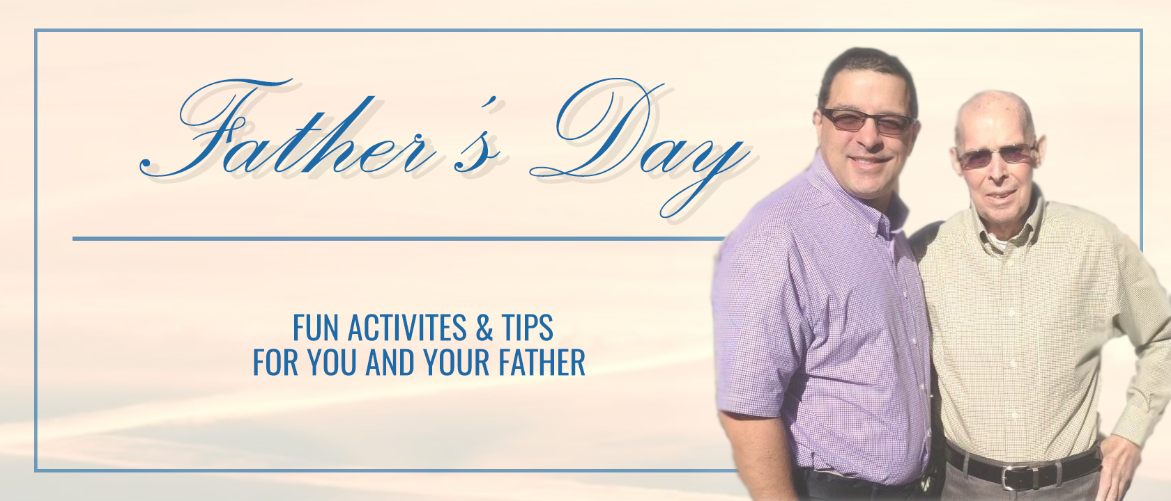Fun and Easy Father's Day Activities for Seniors